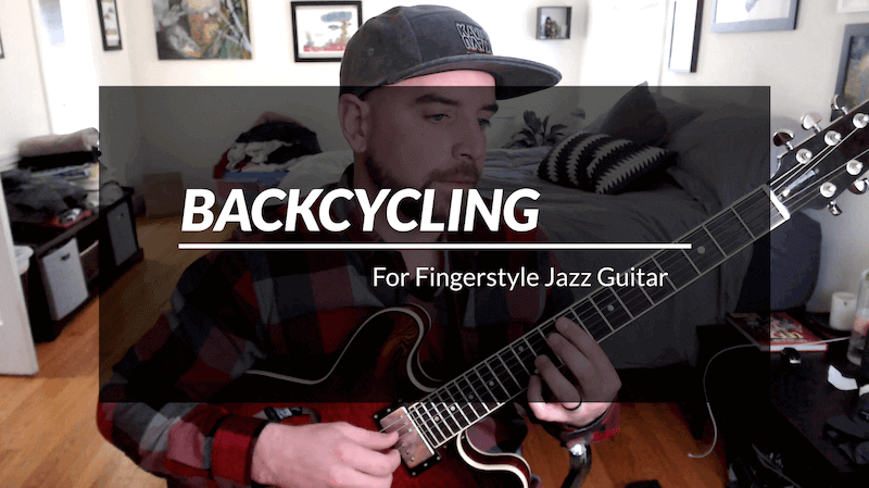 Learn The Basics Of Backcycling For Chord Melody Jazz Guitar